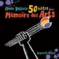 50 Éditos d'Alain  Vollerin  dans Mémoire des Arts